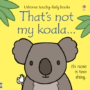 Image for That's not my koala ...