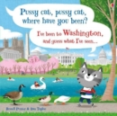 Image for Pussy cat, pussy cat, where have you been?  : I've been to Washington and guess what I've seen ...