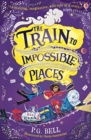 Image for The Train to Impossible Places : 1