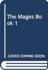 Image for THE MAGES BOOK 1