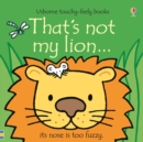 Image for That's not my lion..  : its nose is too fuzzy