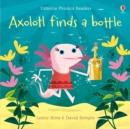 Image for Axolotl finds a bottle