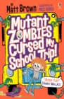 Image for Mutant zombies cursed my school trip!