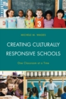 Image for Creating culturally responsive schools: one classroom at a time