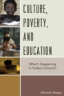 Image for Culture, poverty, and education  : what's happening in today's schools?