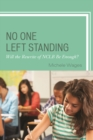 Image for No One Left Standing : Will the Rewrite of NCLB Be Enough?