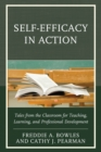 Image for Self-Efficacy in Action : Tales from the Classroom for Teaching, Learning, and Professional Development