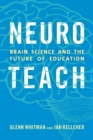 Image for Neuroteach : Brain Science and the Future of Education