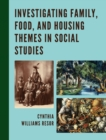 Image for Investigating family, food, and housing themes in social studies
