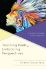 Image for Teaching poetry, embracing perspectives: a guide for middle school teachers