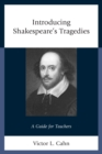 Image for Introducing Shakespeare's tragedies: a guide for teachers