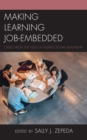 Image for Making Learning Job-Embedded : Cases from the Field of Instructional Leadership