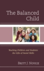 Image for The Balanced Child: Teaching Children and Students the Gifts of Social Skills