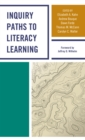 Image for Inquiry Paths to Literacy Learning : A Guide for Elementary and Secondary School Educators
