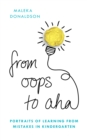 Image for From oops to aha  : portraits of learning from mistakes in kindergarten