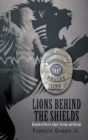 Image for Lions Behind the Shields: Bravado of Deceit, Anger, Sexism, and Racism