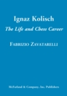 Image for Ignaz Kolisch: The Life and Chess Career