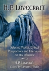 Image for H.P. Lovecraft: selected works, critical perspectives and interviews on his influence