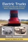 Image for Electric trucks: a history of delivery vehicles, semis, forklifts and others