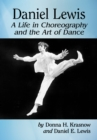 Image for Daniel Lewis: A Life in Choreography and the Art of Dance