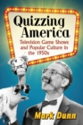Image for Quizzing America : Television Game Shows and Popular Culture in the 1950s