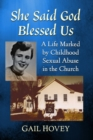 Image for She said God blessed us  : a life marked by childhood sexual abuse in the church