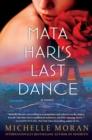 Image for Mata Hari's Last Dance : A Novel