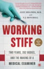 Image for Working stiff  : two years, 262 bodies, and the making of a medical examiner