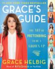 Image for Grace's guide  : the art of pretending to be a grown-up