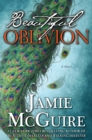 Image for Beautiful Oblivion Limited Edition : A Novel