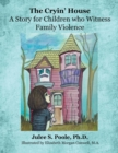 Image for Cryin' House: A Story for Children Who Witnessed Family Violence.