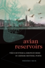 Image for Avian reservoirs  : virus hunters and birdwatchers in Chinese sentinels posts