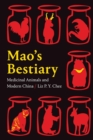 Image for Mao's bestiary  : medicinal animals and modern China