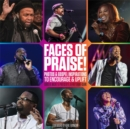 Image for Faces of praise!  : photos and gospel inspirations to encourage and uplift