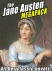 Image for Jane Austen MEGAPACK (TM): All Her Classic Works