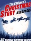 Image for Children's Christmas Story MEGAPACK(R): 36 Yuletide Tales