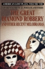 Image for America's Lost Plays, Vol. VIII : The Great Diamond Robbery and Other Recent Melodramas