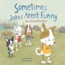 Image for Sometimes Jokes Arent Funny: What to Do About Hidden Bullying (No More Bullies)