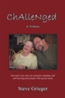 Image for Challenged: a Tribute: One Man's True Story of Caring For, Laughing with and Learning from People with Special Needs