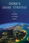 Image for China's grand strategy  : a roadmap to global power?