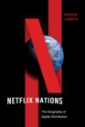 Image for Netflix nations  : the geography of digital distribution