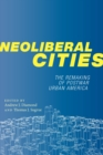 Image for Neoliberal Cities : The Remaking of Postwar Urban America