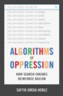 Image for Algorithms of oppression  : how search engines reinforce racism