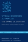Image for The sword of ambition: bureaucratic rivalry in medieval Egypt
