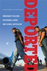 Image for Deported  : policing immigrants, disposable labor and global capitalism