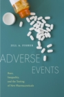 Image for Adverse Events : Race, Inequality, and the Testing of New Pharmaceuticals