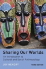 Image for Sharing Our Worlds : An Introduction to Cultural and Social Anthropology