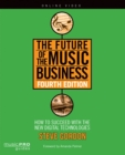 Image for The future of the music business  : how to succeed with the new digital technologies
