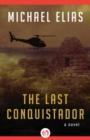 Image for The Last Conquistador : A Novel