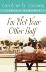 Image for I'm not your other half